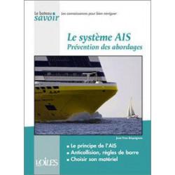 Le système AIS : Prévention des abordages - Jean-Yves Béquignon - Voiles & Voiliers - VOILES & VOILIERS