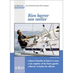 Bien barrer son voilier - Jean-Louis Guéry - Voiles & Voiliers - VOILES & VOILIERS