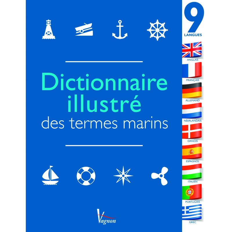 Dictionnaire illustré des termes marins en 9 langues - Edition Vagnon - VAGNON
